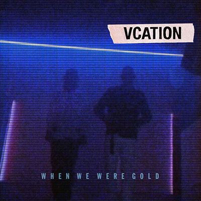 vcation-WhenWeWereGolden